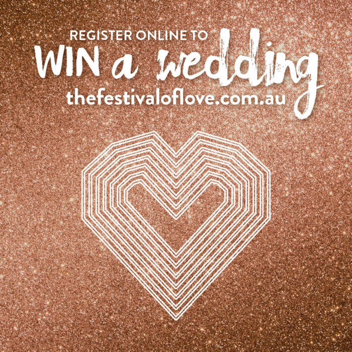 WIN a Wedding, register online and join us at The Festival Of Love on Sunday 2 April 2017 for your chance to WIN